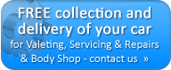 Free collection & delivery of your car for valeting, servicing & repairs and Body Shop